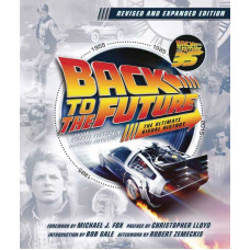 Back To The Future Ultimate Visual History Revised and Expanded - Hardback